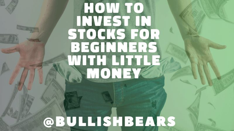 HOW TO INVEST IN STOCKS FOR BEGINNERS WITH LITTLE MONEY